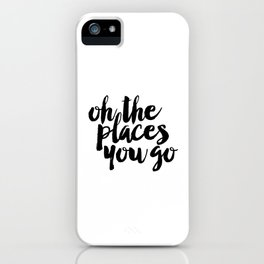 SALE - Oh The Places You'll Go, Baby Girl Nursery, School Quote, Inspirational Quote iPhone Case