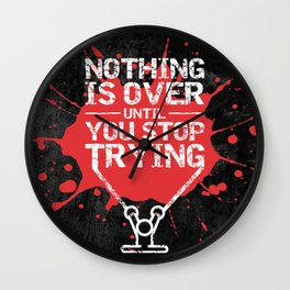 Lab No. 4 - Nothing Is Over Until You Stop Trying Gym Motivational Quotes Poster Wall Clock