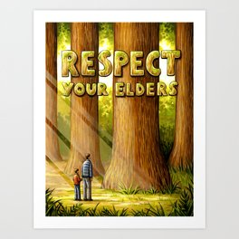 Respect Your Elders Art Print
