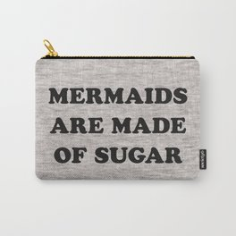 Mermaids Are Made of Sugar Carry-All Pouch