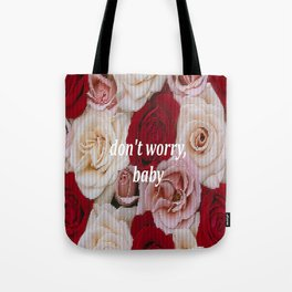 Don't Worry, Baby Tote Bag