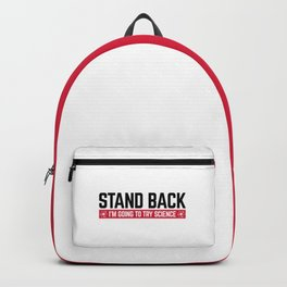 Stand Back Science Funny Quote Backpack
