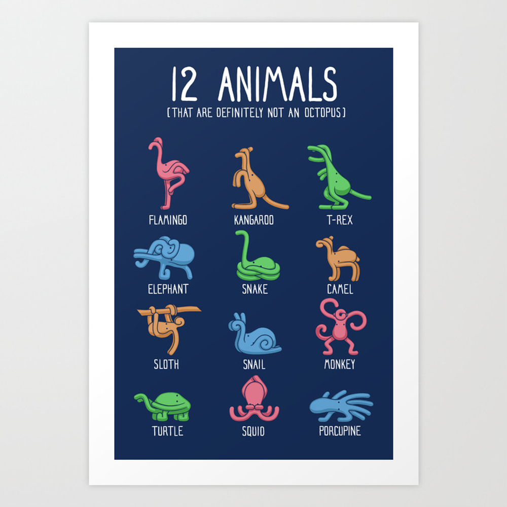 12 Animals (that Are Definitely Not An Octopus) Art Print by Gyledesigns PRN4657754