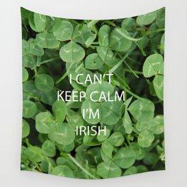 I Can't Keep Calm I'm Irish Wall Tapestry