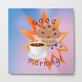 Good Morning! Metal Print