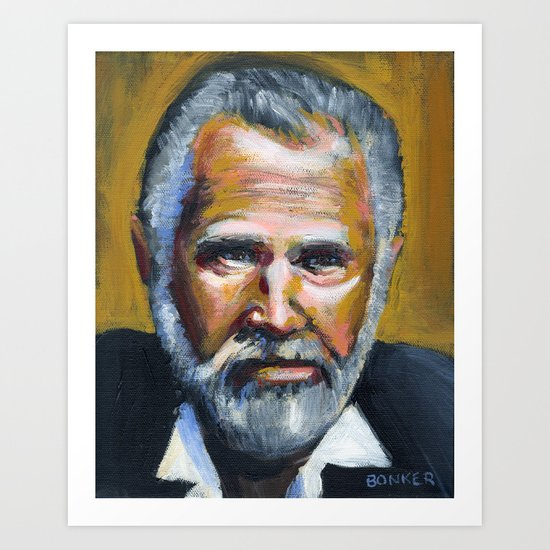 The Most Interesting Man In The World Art Print