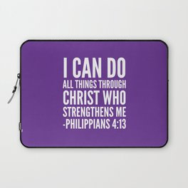 I CAN DO ALL THINGS THROUGH CHRIST WHO STRENGTHENS ME PHILIPPIANS 4:13 (Purple) Laptop Sleeve