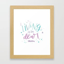 Living is so Dear Framed Art Print
