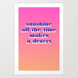 Sunshine all the time Art Print