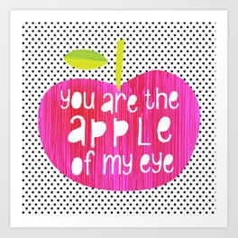 Apple of my eye - quote Art Print