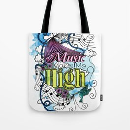 Music Makes Me High Tote Bag