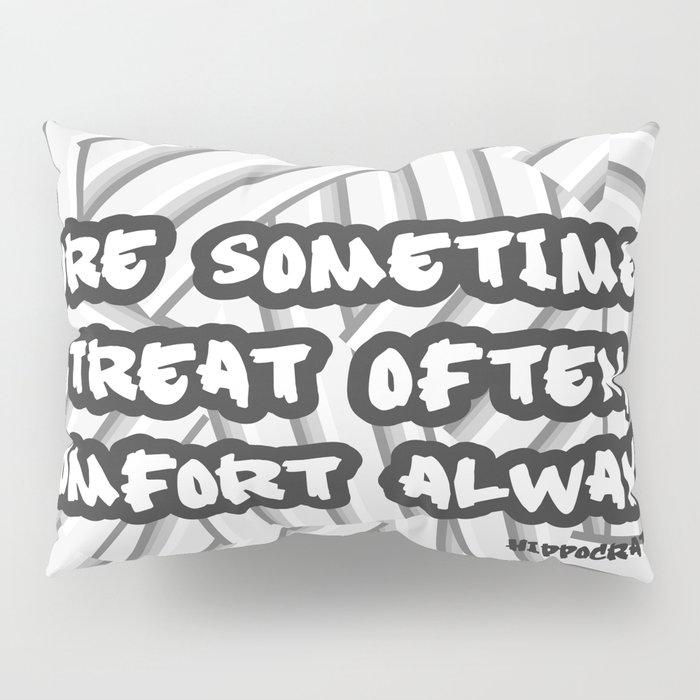 Cure sometimes, treat often, comfort always Pillow Sham