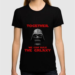 Star - Together we can rule te galaxy - Wars T-shirt