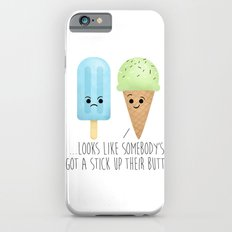 ...Looks Like Somebody's Got A Stick Up Their Butt! iPhone 6s Slim Case