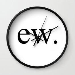 Ew Gross Wall Clock