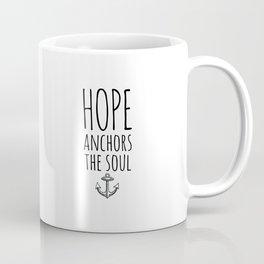 HOPE ANCHORS THE SOUL  Coffee Mug