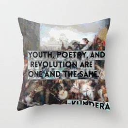 Youth, Poetry, Revolution: Kundera Quote Throw Pillow