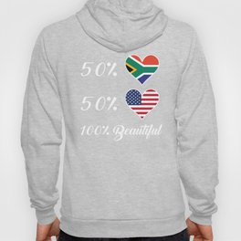 50% South African 50% American 100% Beautiful Hoody