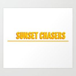 Sunset chasers with double line Art Print