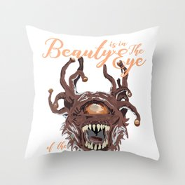 Beauty Is In The Eye Of The Beholder RPG Tabletop Throw Pillow
