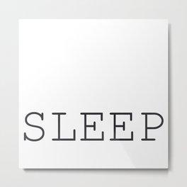 SLEEP Get your ZZZZ Metal Print