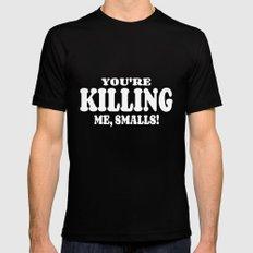 The Sandlot     You're Killing Me, Smalls! Mens Fitted Tee Black MEDIUM