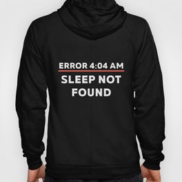 Funny Programming Programmers Developers Coders 404 Error graphic Hoody