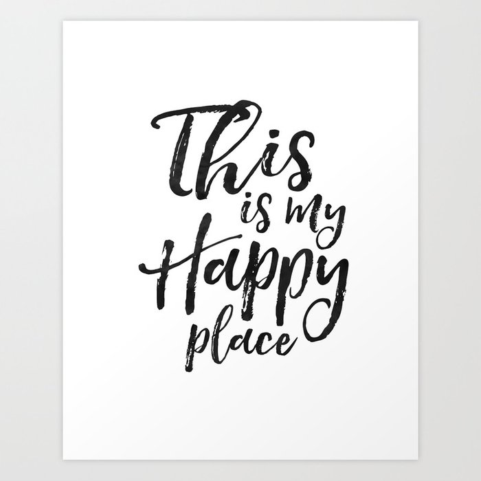 HAPPY PLACE SIGN, This Is My Happy Place,Inspirational Quote,Travel  Sign,Home Decor,Home Sign,Positi Art Print by aleksmorin