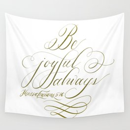 Be Joyful Always Wall Tapestry