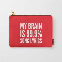 My Brain is 99.9% Song Lyrics (Red) Carry-All Pouch