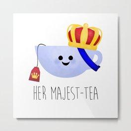 Her Majest-tea Metal Print
