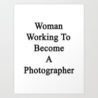 Woman Working To Become A Photographer  Art Print