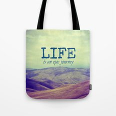 Life Is an Epic Journey Tote Bag
