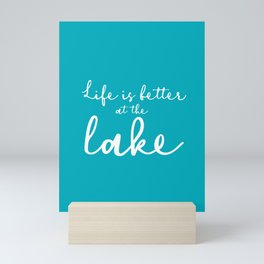 Life is better at the Lake Mini Art Print