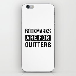 bookmarks are for quitters iPhone Skin