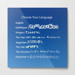 Choose Your Language Metal Print