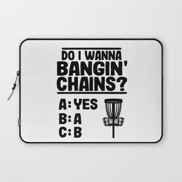 Do I Wanna Banging Chains Funny Disc Golf Gift Laptop Sleeve