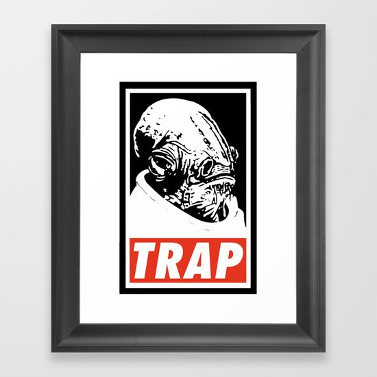 Obey Ackbar's TRAP Framed Art Print