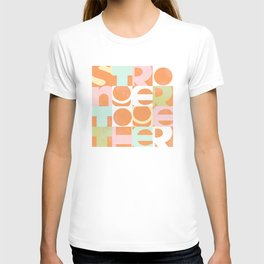 Stronger Together #peachy  T-shirt