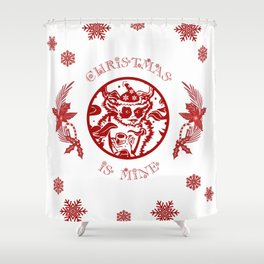 Christmasis mine Shower Curtain