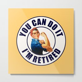 Retired Rosie the Riveter Metal Print