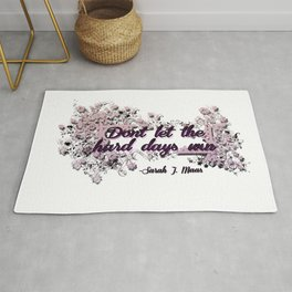 Don't let the hard days win - ACOMAF Rug