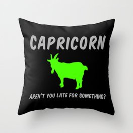 Capricorn: Aren't You Late For Something? Throw Pillow