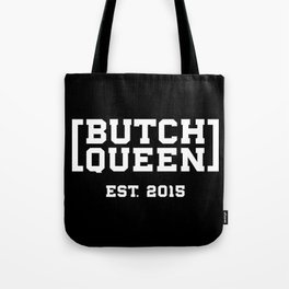 New Butch Queen - white Tote Bag