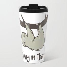 Hang In There Travel Mug