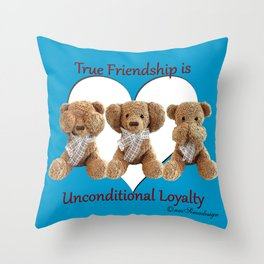True Friendship is Unconditional Loyalty - Blue Throw Pillow