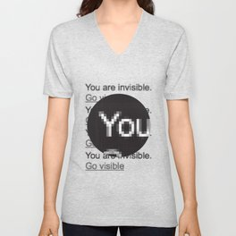 You Are Invisible / Go Visible Unisex V-Neck