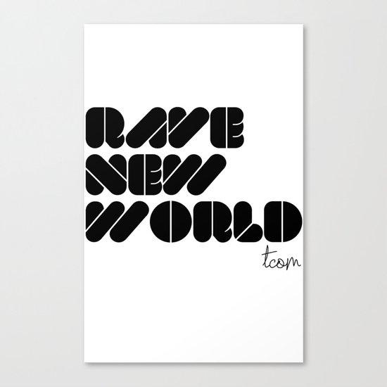 RAVE NEW WORLD Canvas Print
