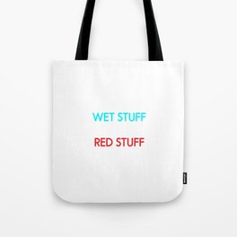 Be a Firefighter: Put Wet Stuff on Red Stuff T-Shirt Tote Bag