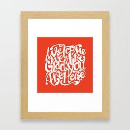 We're Glad You're Here (KETCHUP) Framed Art Print